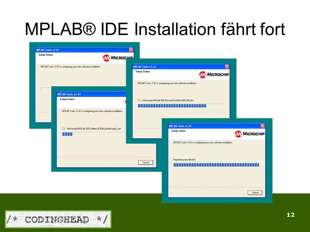 12 MPLAB® IDE Installation fährt fort