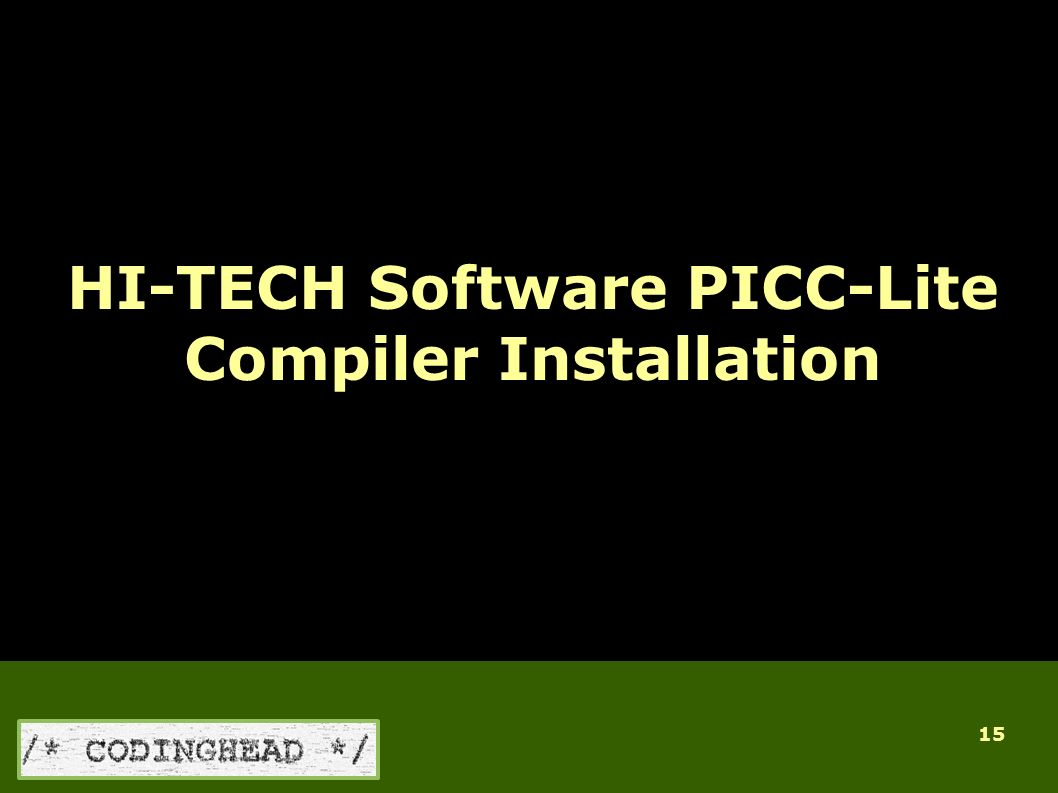 15 HI-TECH Software PICC-Lite Compiler Installation Ab MPLAB Version 7.62