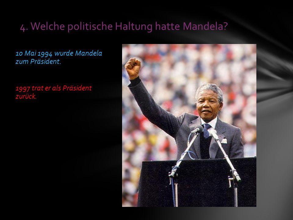 10 Mai 1994 wurde Mandela zum Präsident. 1997 trat er als Präsident zurück.