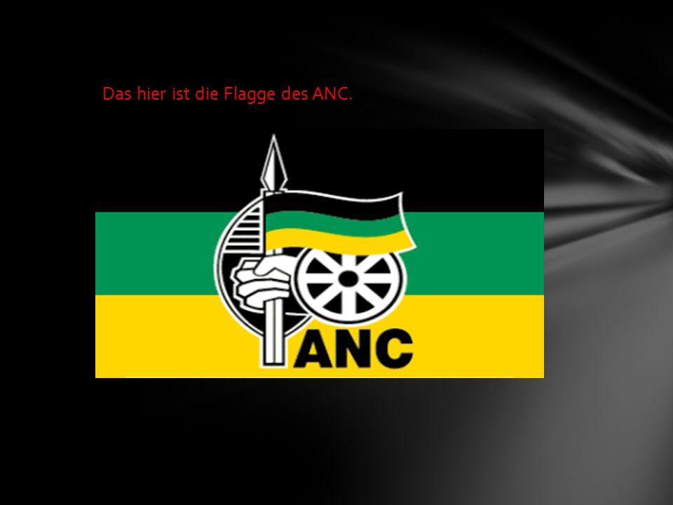 Das hier ist die Flagge des ANC.