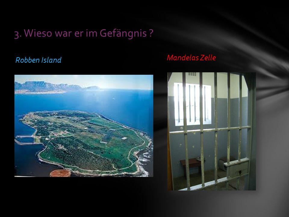 Robben Island Mandelas Zelle 3. Wieso war er im Gefängnis ?
