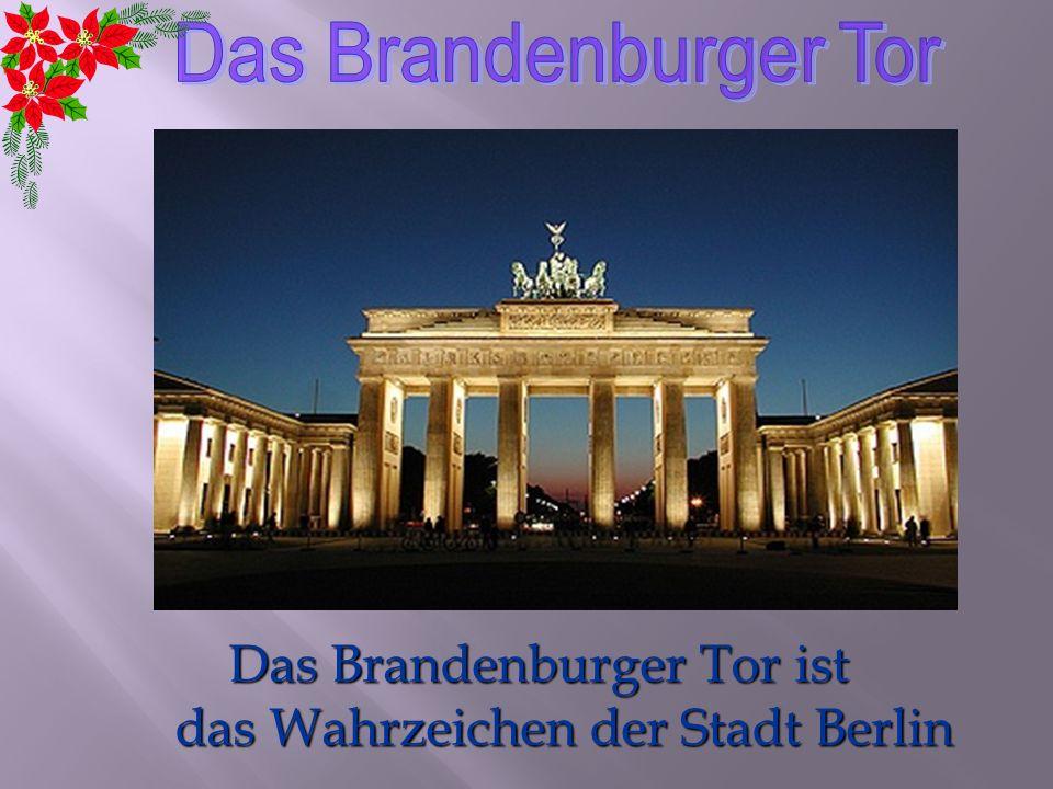Das Brandenburger Tor ist das Wahrzeichen der Stadt Berlin das Wahrzeichen der Stadt Berlin