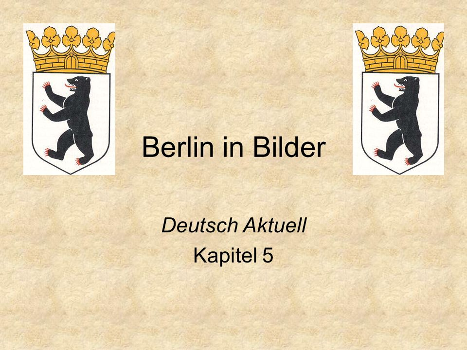 Berlin in Bilder Deutsch Aktuell Kapitel 5