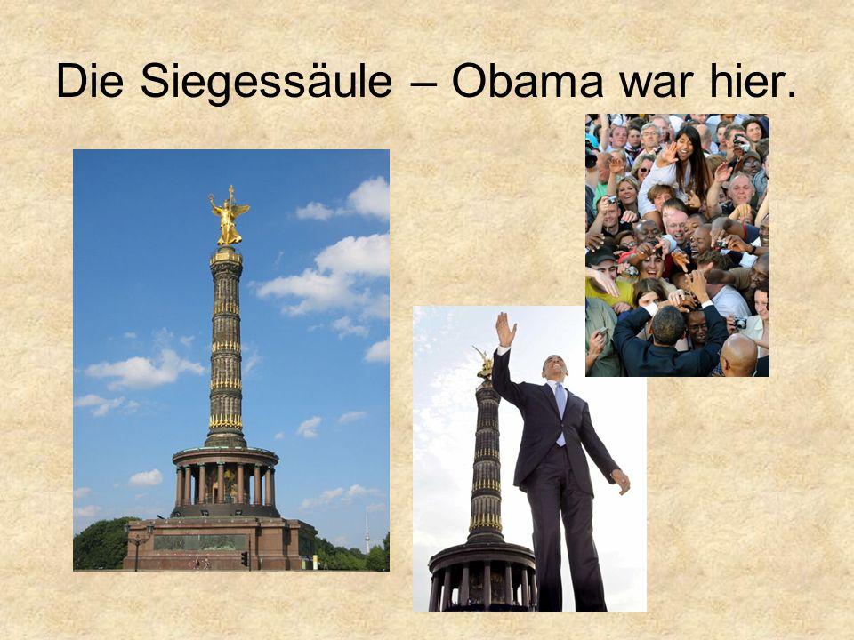 Die Siegessäule – Obama war hier.