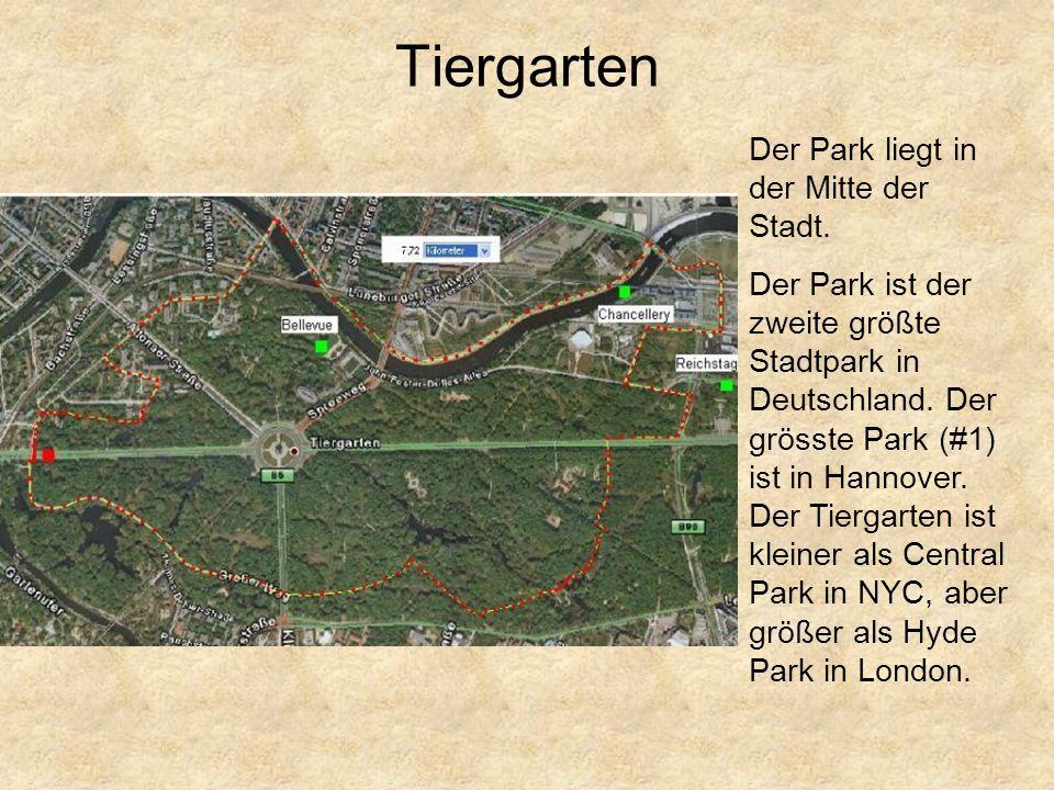 Tiergarten Der Park liegt in der Mitte der Stadt. Der Park ist der zweite größte Stadtpark in Deutschland. Der grösste Park (#1) ist in Hannover. Der