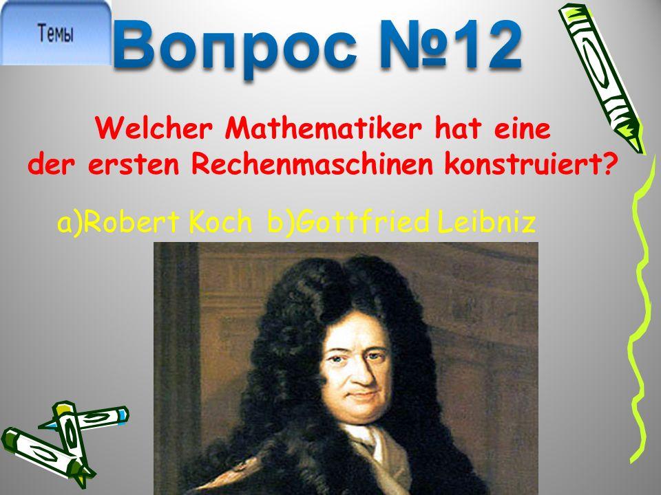 Welcher Mathematiker hat eine der ersten Rechenmaschinen konstruiert.