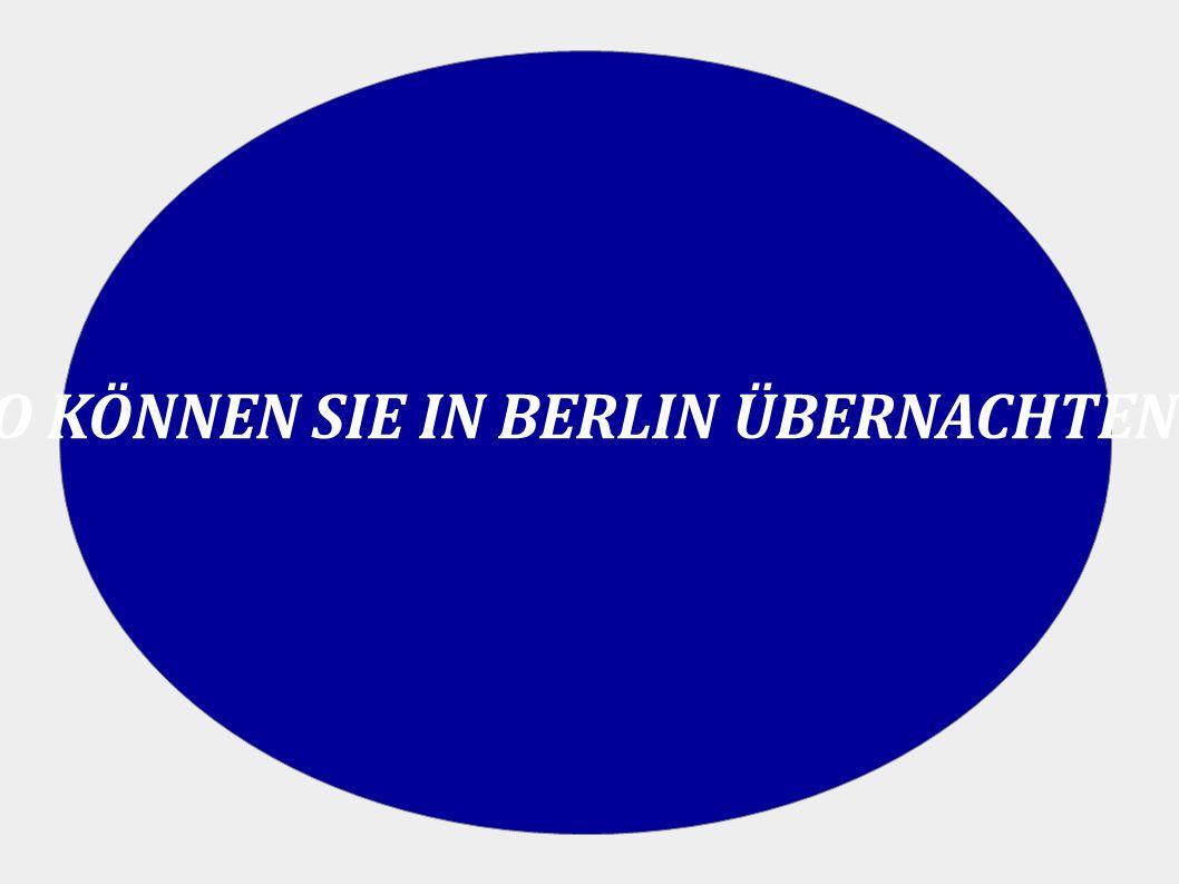 WO KÖNNEN SIE IN BERLIN ÜBERNACHTEN