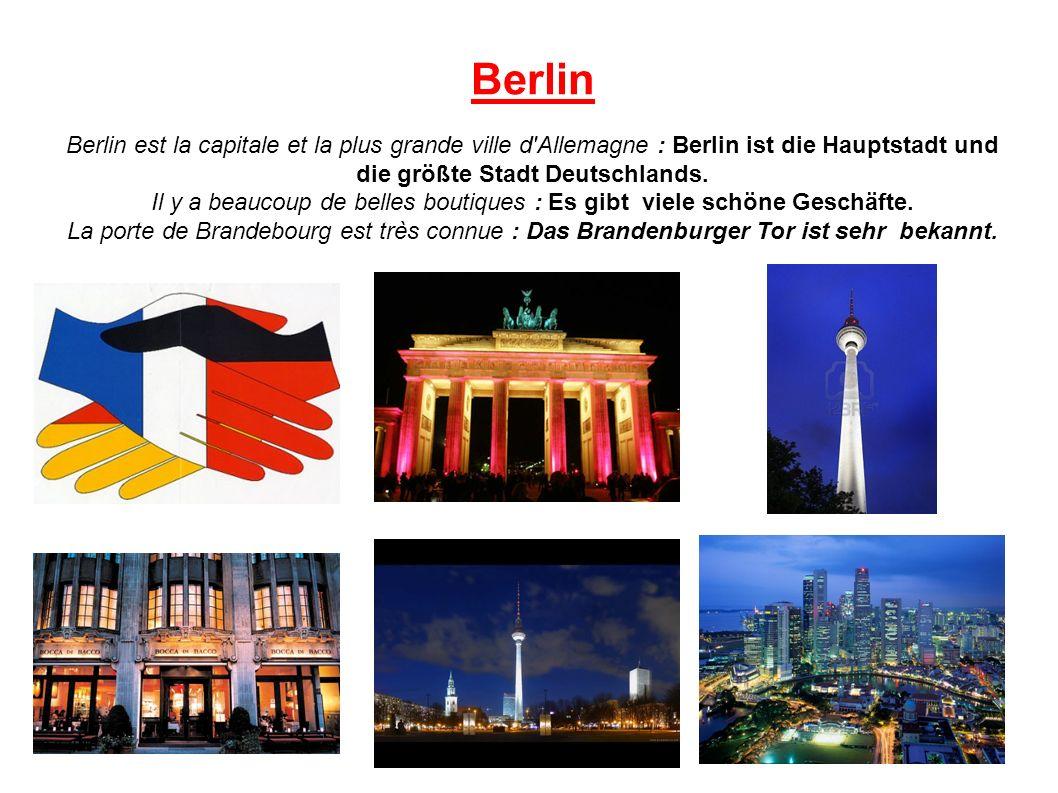 Berlin Berlin est la capitale et la plus grande ville d Allemagne : Berlin ist die Hauptstadt und die größte Stadt Deutschlands.