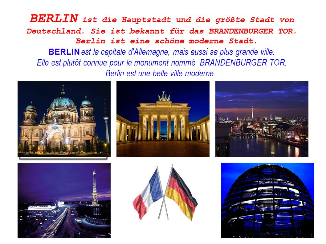 BERLIN ist die Hauptstadt und die größte Stadt von Deutschland.