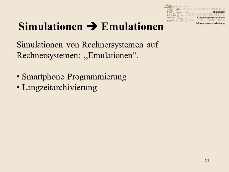 "Simulationen  Emulationen Simulationen von Rechnersystemen auf Rechnersystemen: ""Emulationen ."
