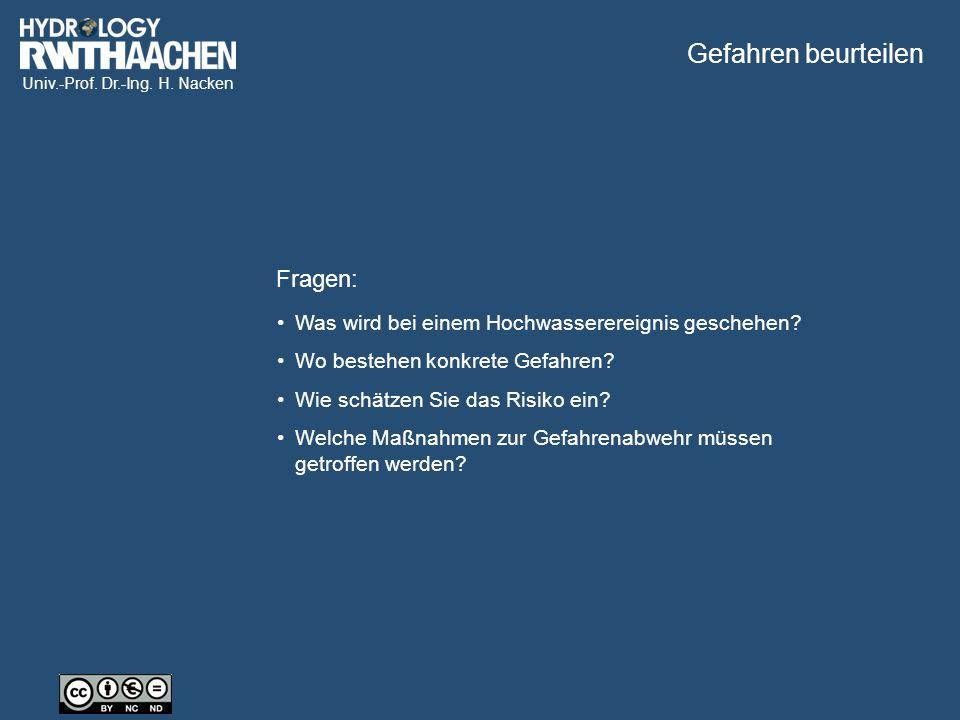 Univ.-Prof. Dr.-Ing. H. Nacken Fragen: Was wird bei einem Hochwasserereignis geschehen.