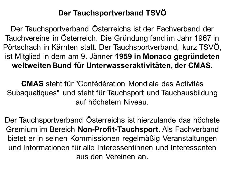 Der Tauchsportverband TSVÖ Der Tauchsportverband Österreichs ist der Fachverband der Tauchvereine in Österreich.