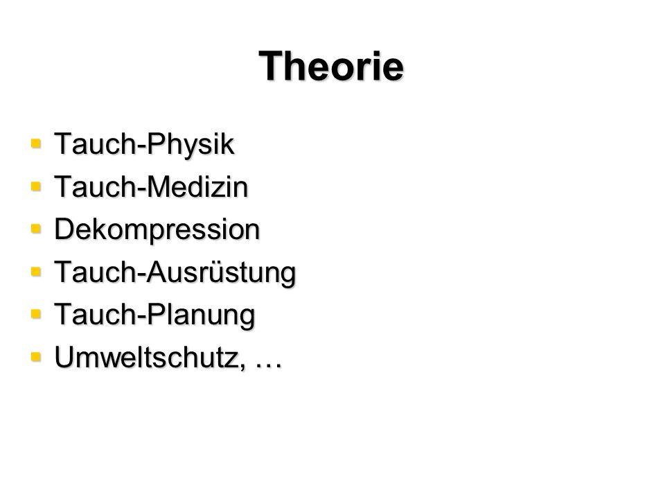 Theorie  Tauch-Physik  Tauch-Medizin  Dekompression  Tauch-Ausrüstung  Tauch-Planung  Umweltschutz, …