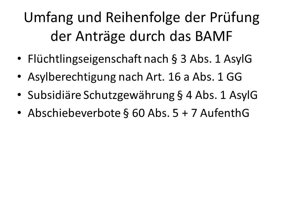 Umfang und Reihenfolge der Prüfung der Anträge durch das BAMF Flüchtlingseigenschaft nach § 3 Abs.