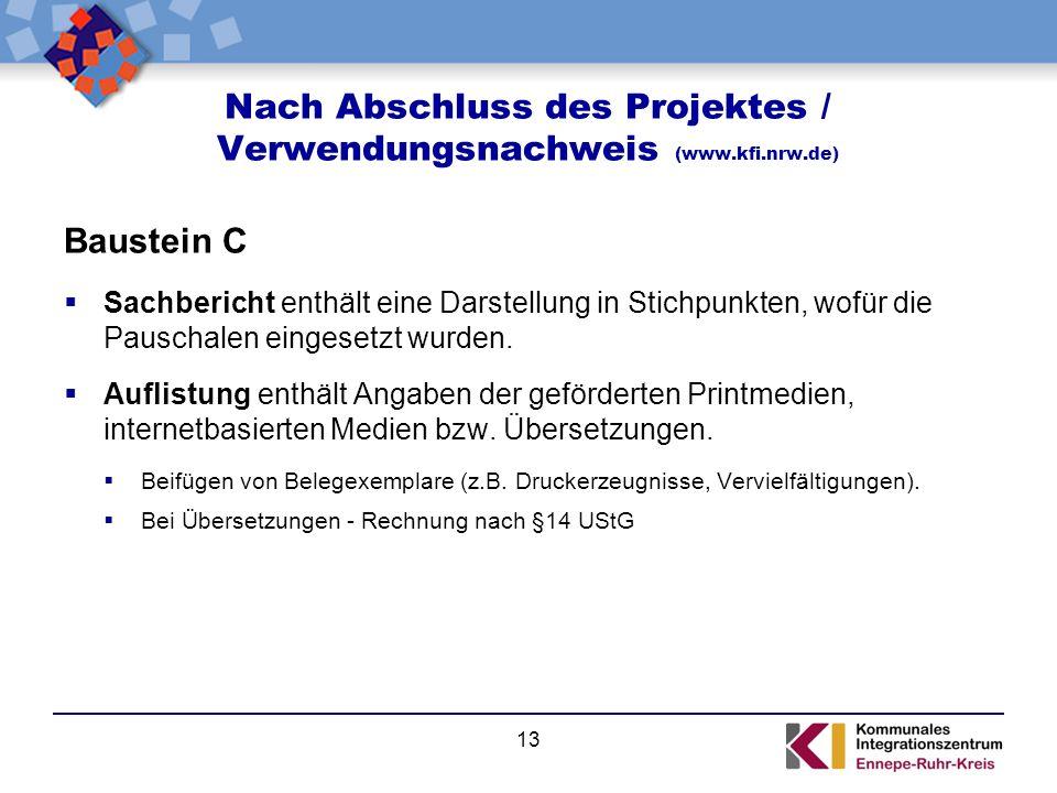 Nach Abschluss des Projektes / Verwendungsnachweis (www.kfi.nrw.de) Baustein C  Sachbericht enthält eine Darstellung in Stichpunkten, wofür die Pausc