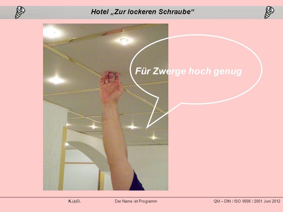 """Für Zwerge hoch genug Hotel """"Zur lockeren Schraube K.O."""