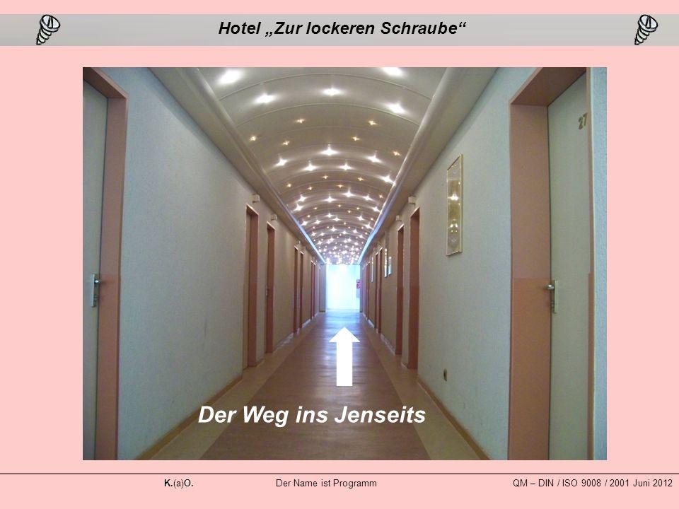 """Der Weg ins Jenseits Hotel """"Zur lockeren Schraube K.O."""