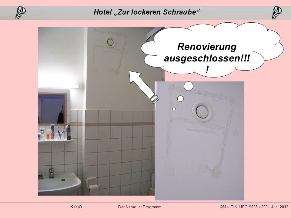 """Renovierung ausgeschlossen!!. Hotel """"Zur lockeren Schraube K.O."""