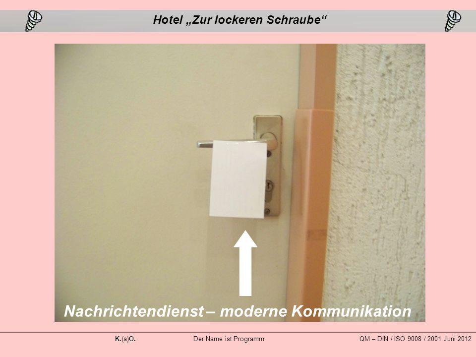 """Nachrichtendienst – moderne Kommunikation Hotel """"Zur lockeren Schraube K.O."""