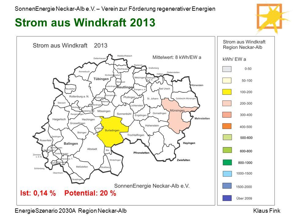 SonnenEnergie Neckar-Alb e.V. – Verein zur Förderung regenerativer Energien Klaus FinkEnergieSzenario 2030A Region Neckar-Alb Strom aus Windkraft 2013