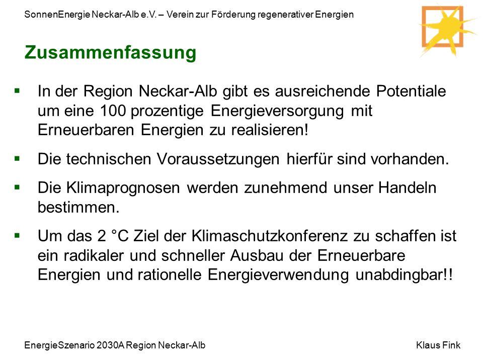 SonnenEnergie Neckar-Alb e.V. – Verein zur Förderung regenerativer Energien Klaus FinkEnergieSzenario 2030A Region Neckar-Alb Zusammenfassung  In der