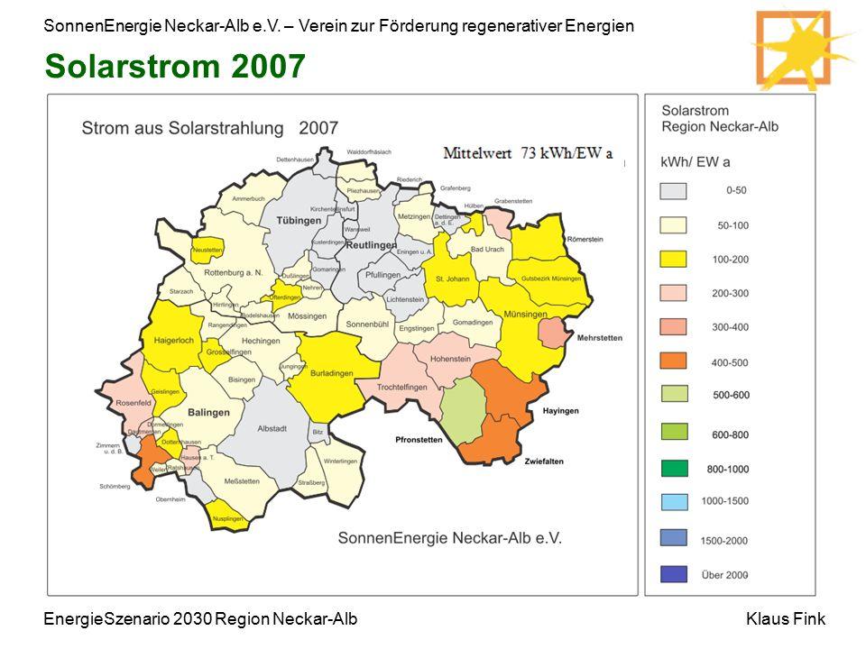 SonnenEnergie Neckar-Alb e.V. – Verein zur Förderung regenerativer Energien Klaus FinkEnergieSzenario 2030 Region Neckar-Alb Solarstrom 2007