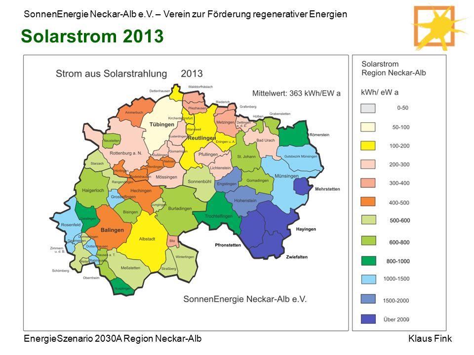 SonnenEnergie Neckar-Alb e.V. – Verein zur Förderung regenerativer Energien Klaus Fink Solarstrom 2013 EnergieSzenario 2030A Region Neckar-Alb