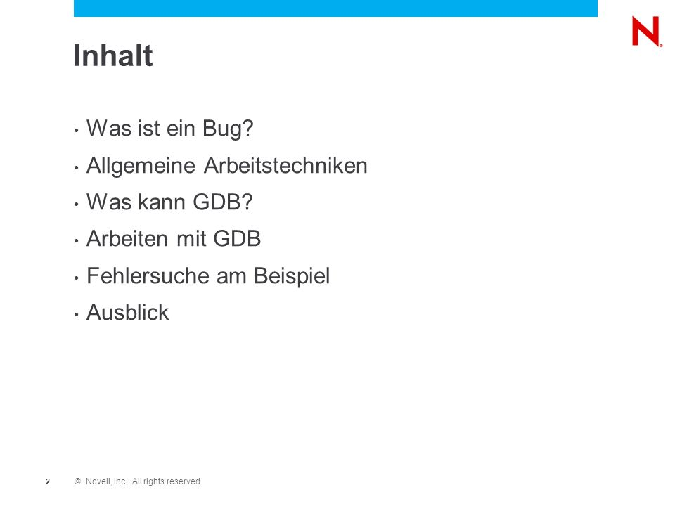 © Novell, Inc. All rights reserved. 2 Inhalt Was ist ein Bug.