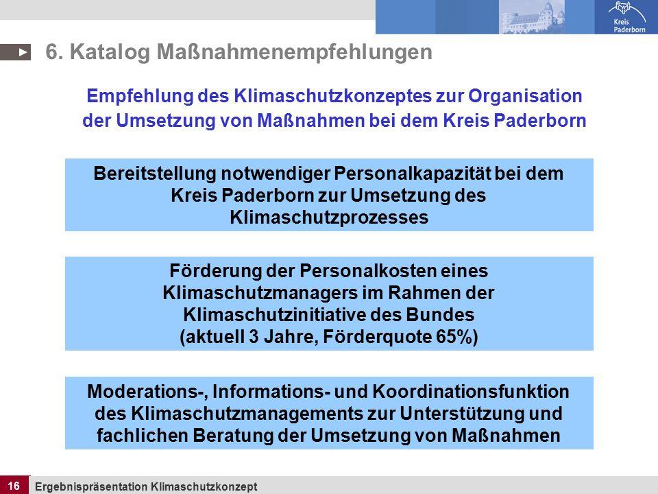 16 Ergebnispräsentation Klimaschutzkonzept 16 6.