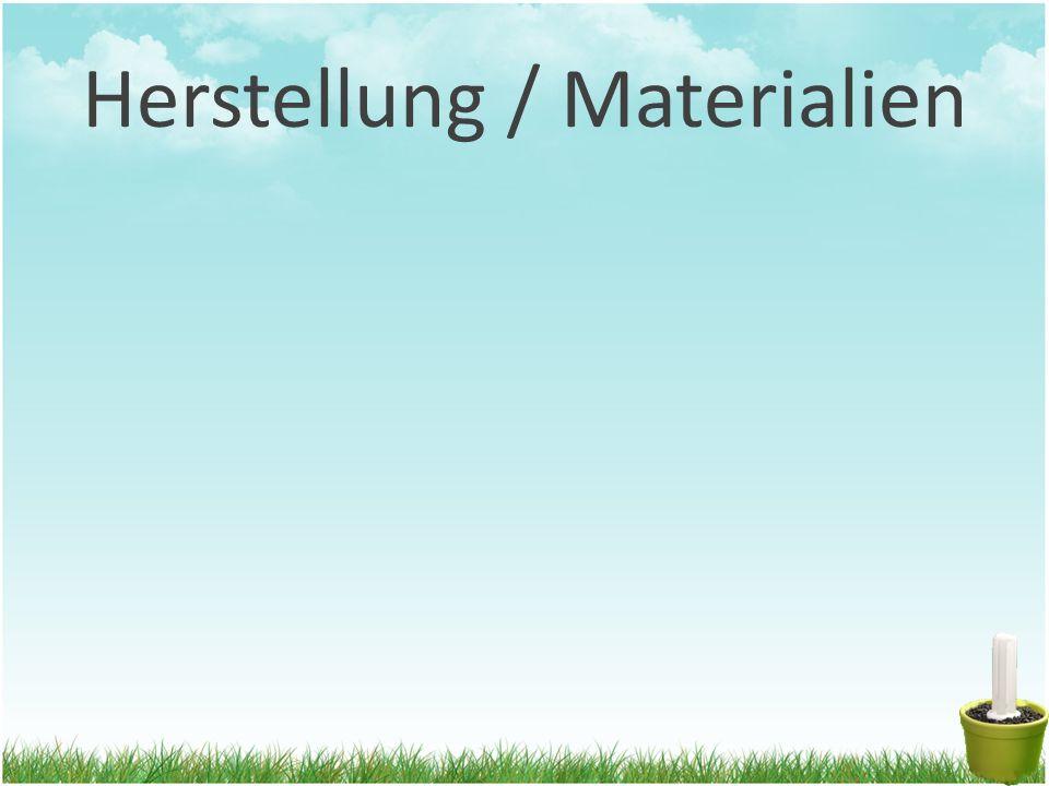 Herstellung / Materialien