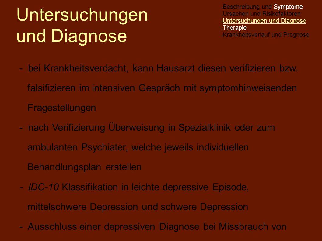 Untersuchungen und Diagnose - bei Krankheitsverdacht, kann Hausarzt diesen verifizieren bzw. falsifizieren im intensiven Gespräch mit symptomhinweisen