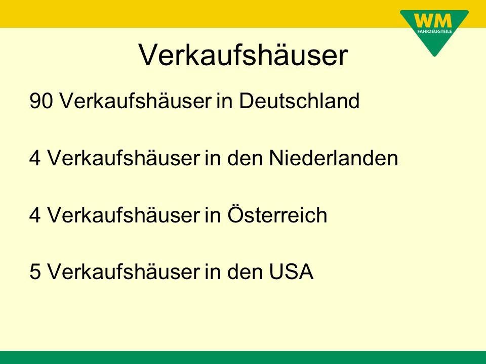 Verkaufshäuser 90 Verkaufshäuser in Deutschland 4 Verkaufshäuser in den Niederlanden 4 Verkaufshäuser in Österreich 5 Verkaufshäuser in den USA