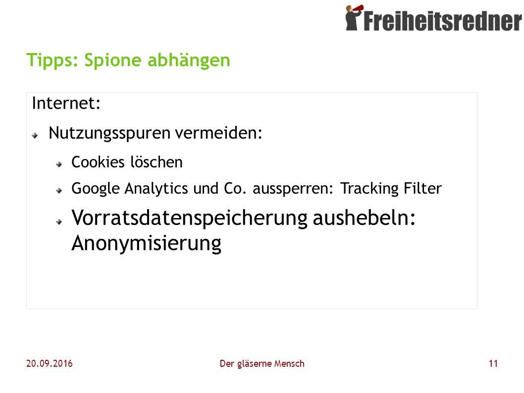 20.09.2016Der gläserne Mensch11 Tipps: Spione abhängen Internet: Nutzungsspuren vermeiden: Cookies löschen Google Analytics und Co.
