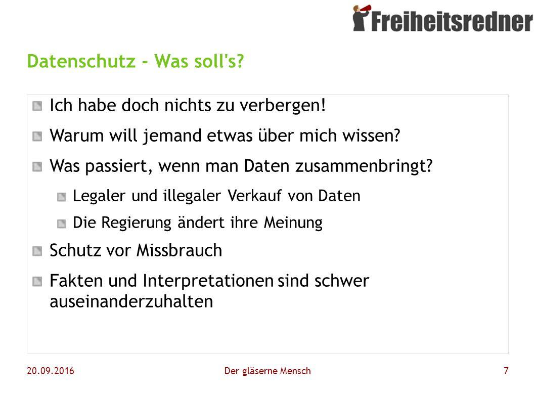 20.09.2016Der gläserne Mensch7 Datenschutz - Was soll s.