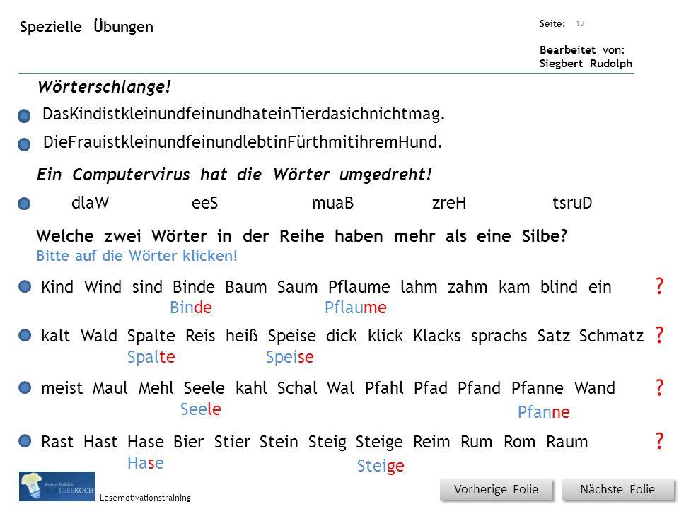 Übungsart: Seite: Bearbeitet von: Siegbert Rudolph Lesemotivationstraining Spezielle Übungen Nächste Folie Wörterschlange.