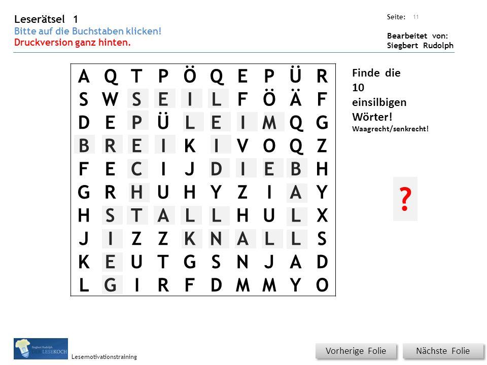 Übungsart: Seite: Bearbeitet von: Siegbert Rudolph Lesemotivationstraining Leserätsel 1 Bitte auf die Buchstaben klicken.