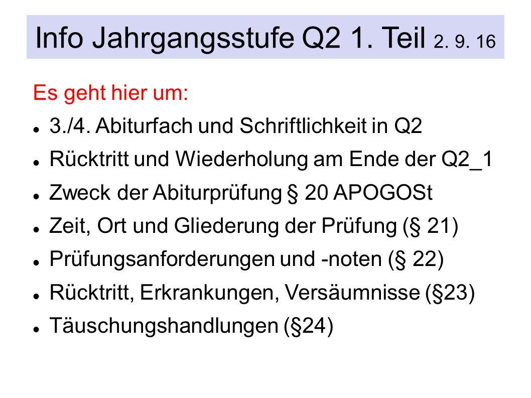 Info Jahrgangsstufe Q2 1. Teil 2. 9. 16 Es geht hier um: 3./4.
