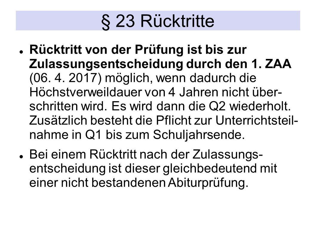 § 23 Rücktritte Rücktritt von der Prüfung ist bis zur Zulassungsentscheidung durch den 1.