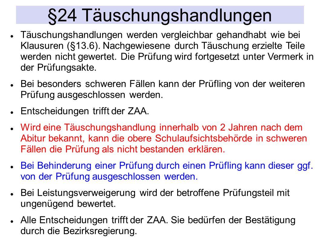 §24 Täuschungshandlungen Täuschungshandlungen werden vergleichbar gehandhabt wie bei Klausuren (§13.6).