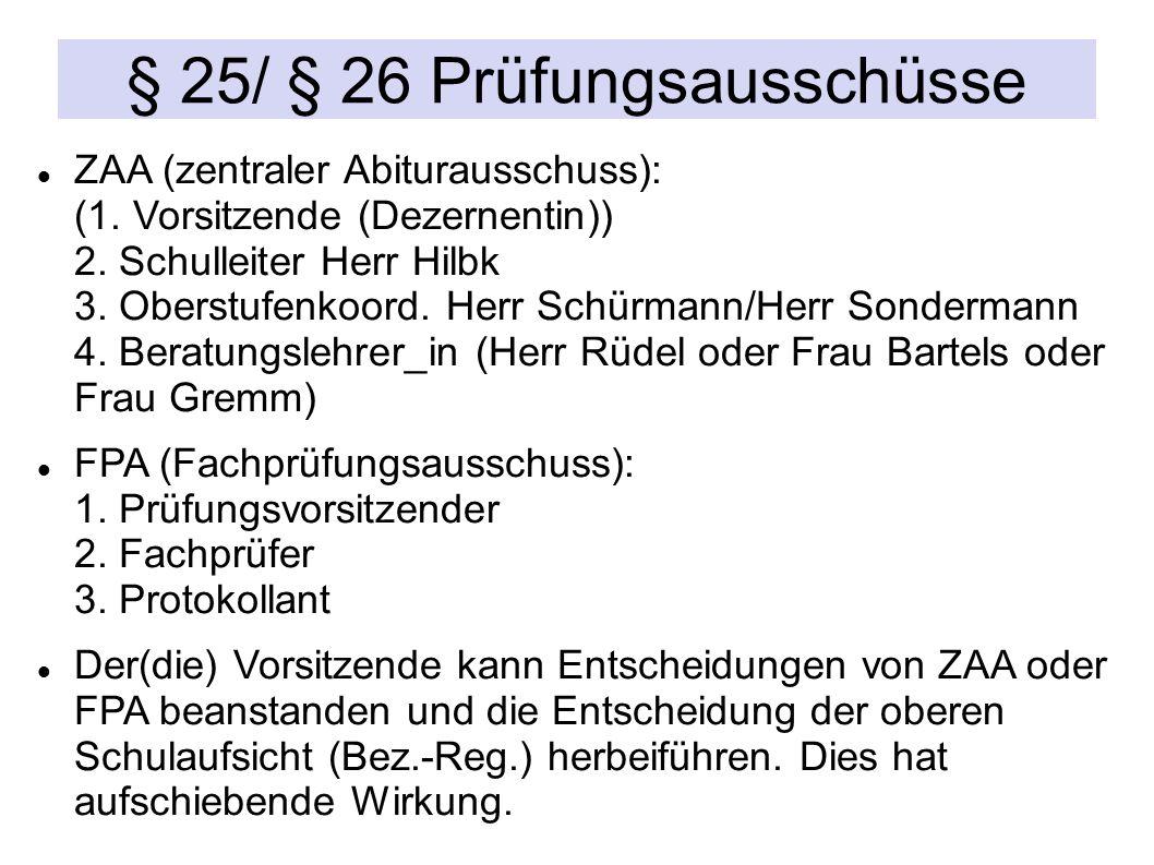 § 25/ § 26 Prüfungsausschüsse ZAA (zentraler Abiturausschuss): (1.