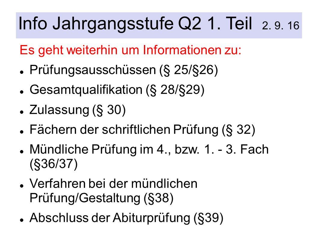 Info Jahrgangsstufe Q2 1. Teil 2. 9.