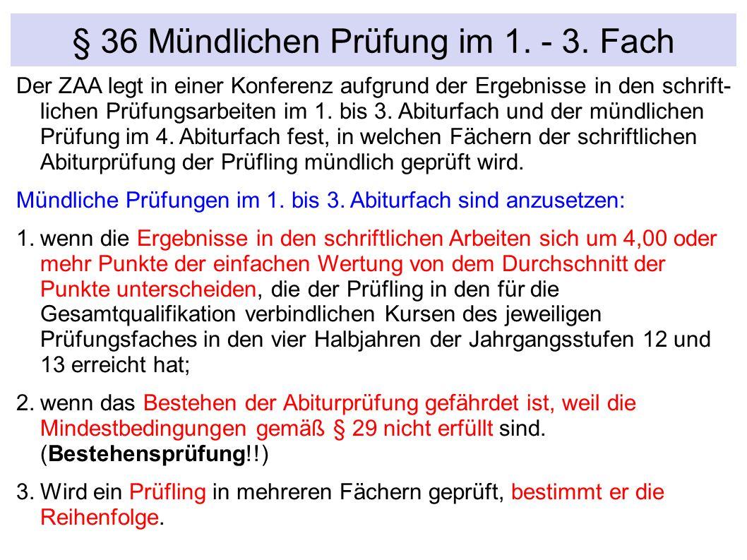 § 36 Mündlichen Prüfung im 1. - 3.