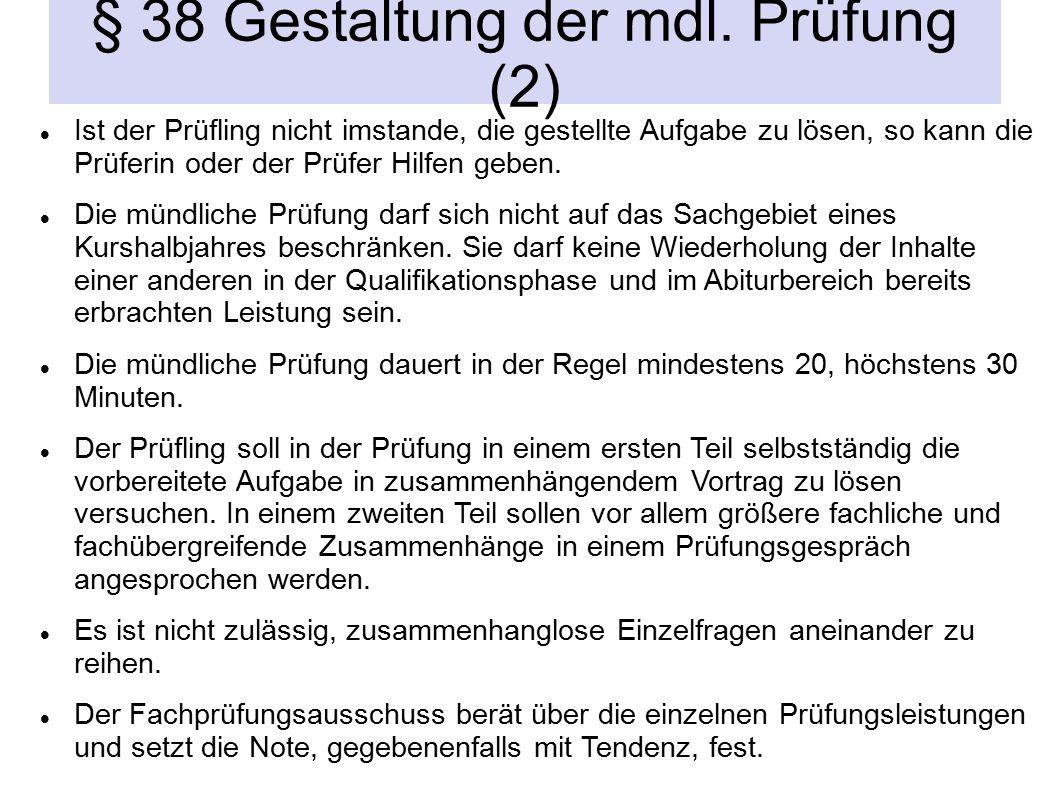 § 38 Gestaltung der mdl.