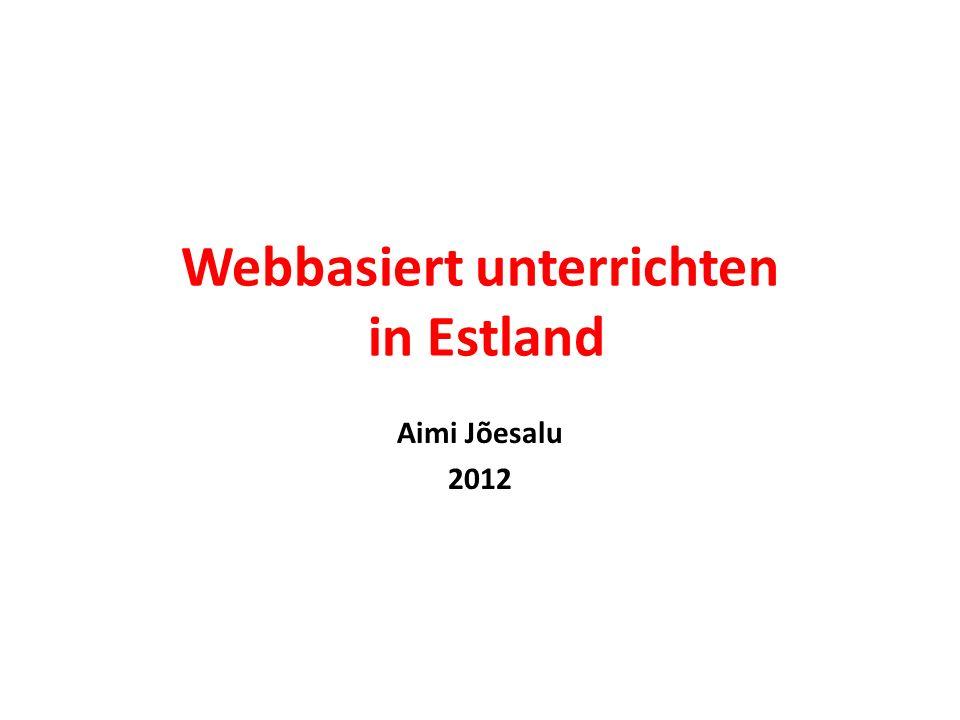 Webbasiert unterrichten in Estland Aimi Jõesalu 2012