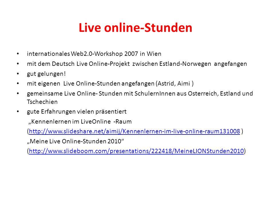 Live online-Stunden internationales Web2.0-Workshop 2007 in Wien mit dem Deutsch Live Online-Projekt zwischen Estland-Norwegen angefangen gut gelungen.