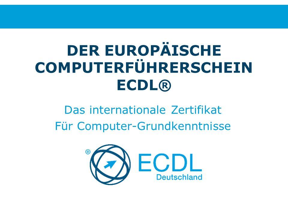 DER EUROPÄISCHE COMPUTERFÜHRERSCHEIN ECDL® Das internationale Zertifikat Für Computer-Grundkenntnisse