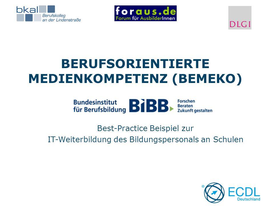 BERUFSORIENTIERTE MEDIENKOMPETENZ (BEMEKO) Best-Practice Beispiel zur IT-Weiterbildung des Bildungspersonals an Schulen