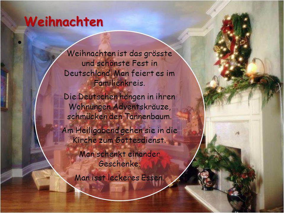 Weihnachten Weihnachten ist das grösste und schönste Fest in Deutschland.