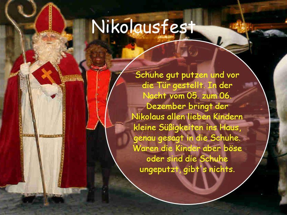 Nikolausfest Schuhe gut putzen und vor die Tür gestellt.