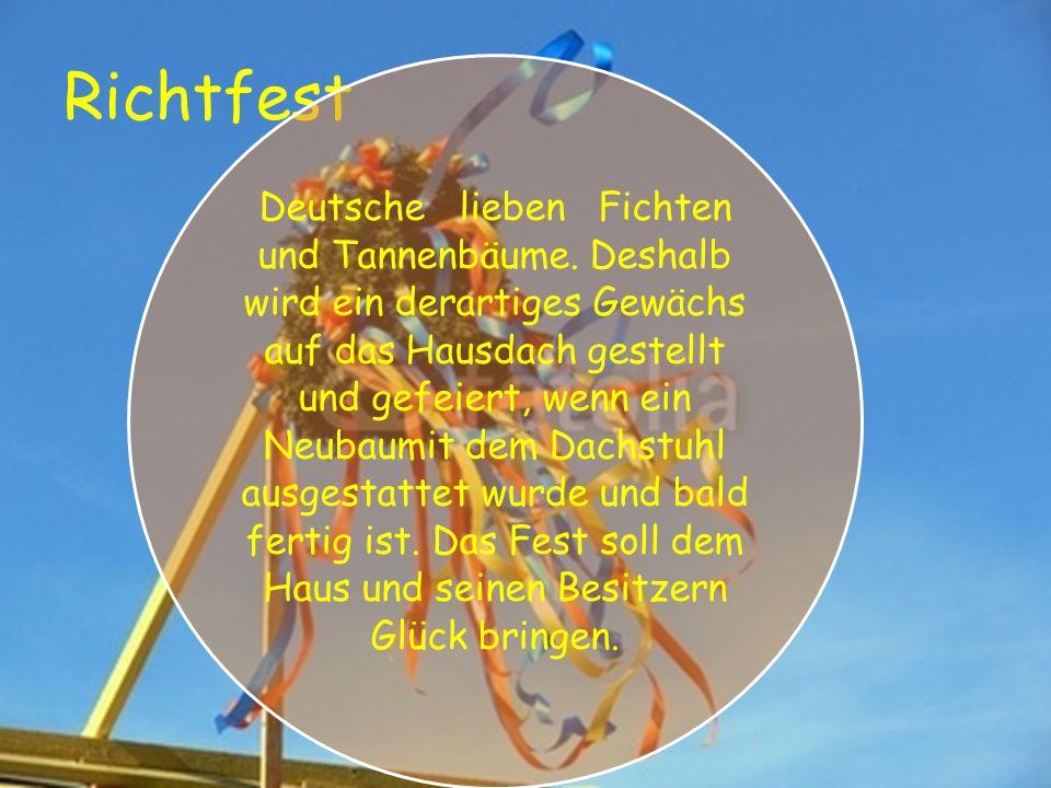 Richtfest Deutsche lieben Fichten und Tannenbäume.